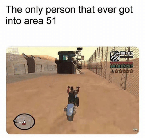 Got, Area 51, and Person: The only person that ever got  into area 51  601927727