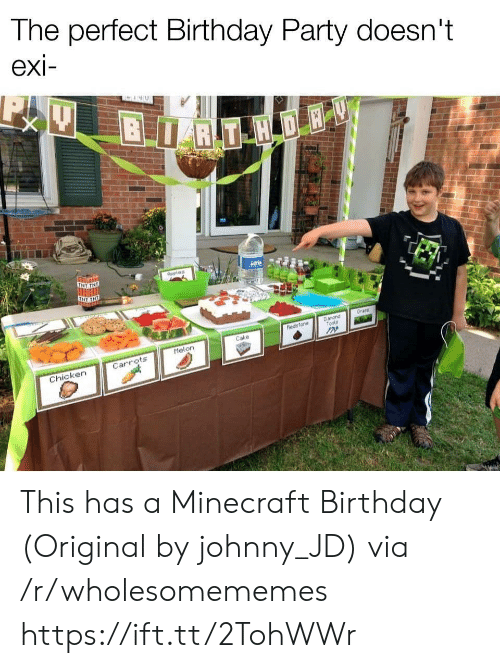Birthday, Minecraft, and Party: The perfect Birthday Party doesn't  exi-  BRT H DE  TNT TNE  Aeples  Grans  Danond  Tools  hedsfone  Cake  Melon  Carrots  Chicken This has a Minecraft Birthday (Original by johnny_JD) via /r/wholesomememes https://ift.tt/2TohWWr