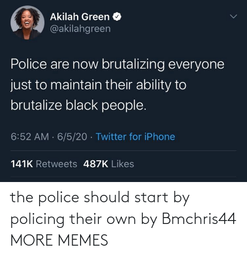 Should: the police should start by policing their own by Bmchris44 MORE MEMES