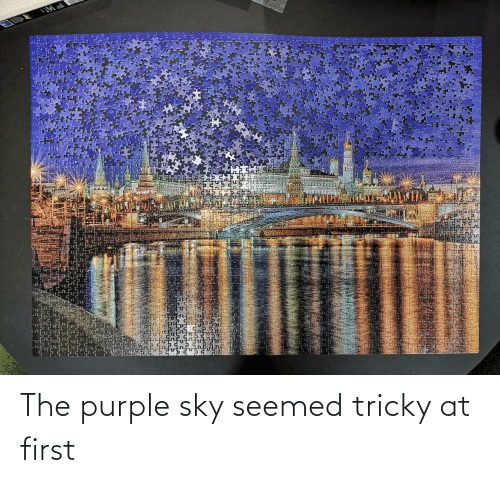 sky: The purple sky seemed tricky at first