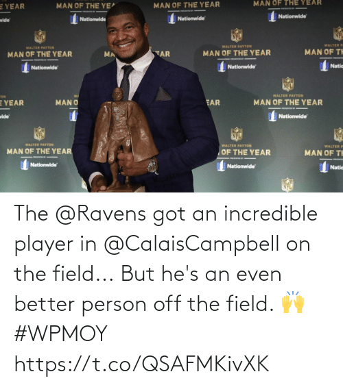 hes: The @Ravens got an incredible player in @CalaisCampbell on the field...  But he's an even better person off the field. 🙌 #WPMOY  https://t.co/QSAFMKivXK