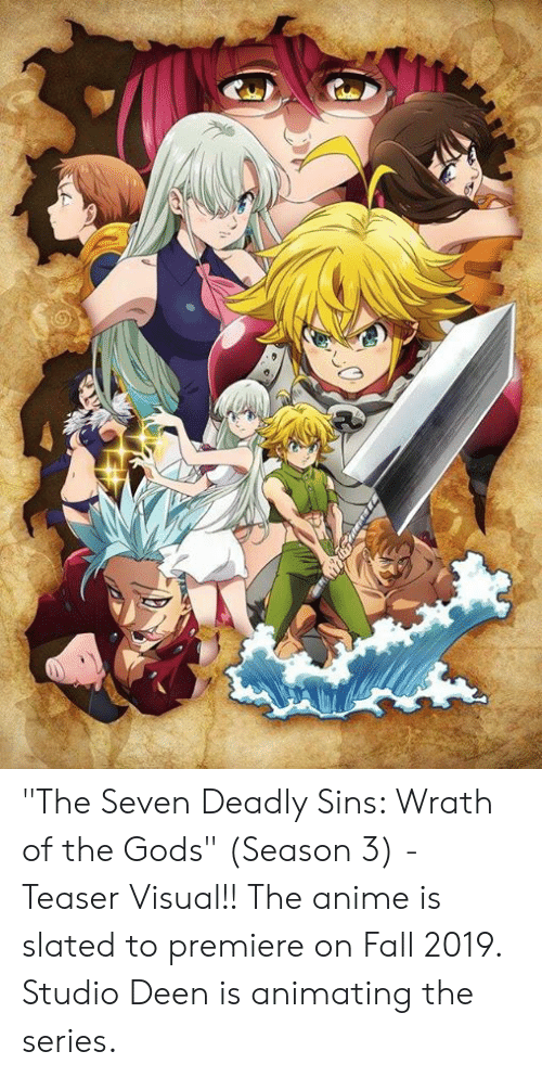 """Anime, Fall, and Memes: """"The Seven Deadly Sins: Wrath of the Gods"""" (Season 3) - Teaser Visual!! The anime is slated to premiere on Fall 2019. Studio Deen is animating the series."""