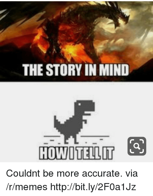 Memes, Http, and Mind: THE STORY IN MIND  HOWOTELLIT Couldnt be more accurate. via /r/memes http://bit.ly/2F0a1Jz