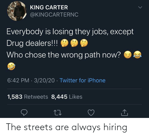 the streets: The streets are always hiring