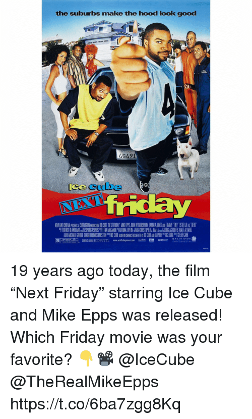 """Friday, Ice Cube, and Mike Epps: the suburbs make the hood look good  46491  ice cube  뜹TERE CE A HARD  IN A PERS,, AMA ANII  DI ALIP ON  S  RJ.BH A  ASCU S MATTA VA EI  """"Aion'TY www.nextfridaymane com pRm e ror-NEMLIMONM、 19 years ago today, the film """"Next Friday"""" starring Ice Cube and Mike Epps was released! Which Friday movie was your favorite? 👇📽 @IceCube @TheRealMikeEpps https://t.co/6ba7zgg8Kq"""