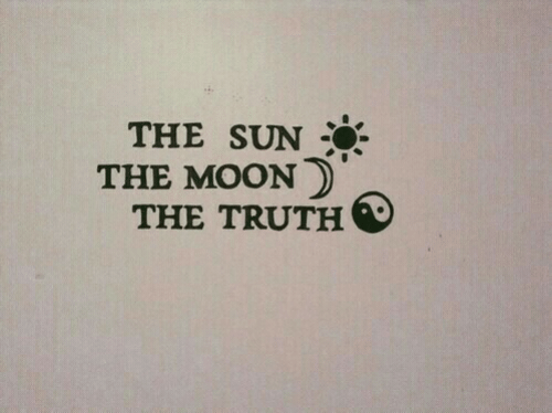 Moon, Truth, and Sun: THE SUN  THE MOON  THE TRUTH