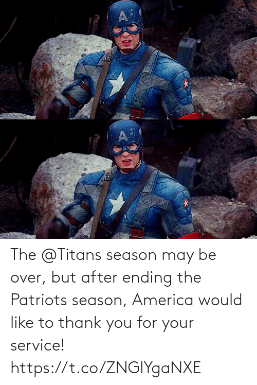 may: The @Titans season may be over, but after ending the Patriots season, America would like to thank you for your service! https://t.co/ZNGlYgaNXE