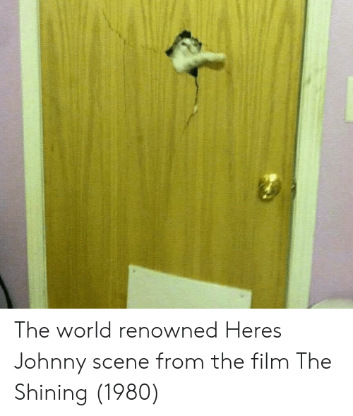 Renowned: The world renowned Heres Johnny scene from the film The Shining (1980)