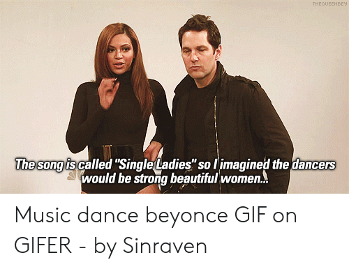 """beyonce gif: THEQUEENBE  The song is called """"Single Ladies"""" so l imagined the dancers  would be strong beautiful women. Music dance beyonce GIF on GIFER - by Sinraven"""