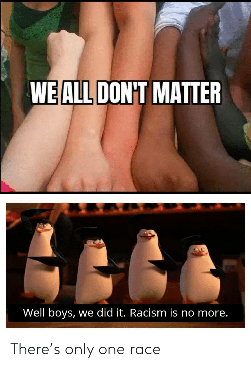 Only: There's only one race