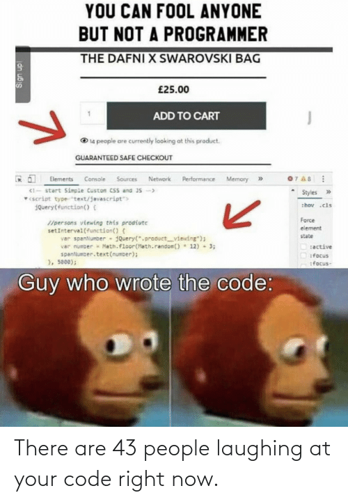 laughing: There are 43 people laughing at your code right now.