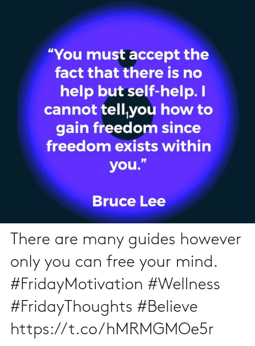 Love for Quotes: There are many guides however  only you can free your mind.  #FridayMotivation #Wellness  #FridayThoughts #Believe https://t.co/hMRMGMOe5r