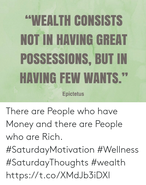 Love for Quotes: There are People who have Money  and there are People who are Rich.  #SaturdayMotivation #Wellness  #SaturdayThoughts #wealth https://t.co/XMdJb3iDXl