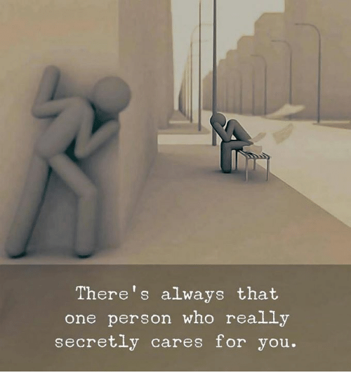 Who, One, and You: There's always that  one person who really  secretly cares for you.