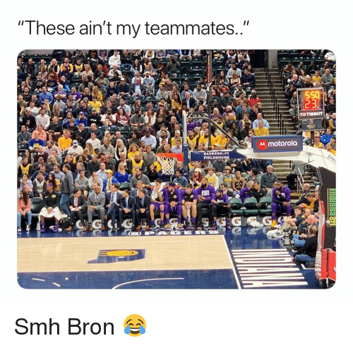 "Basketball, Life, and Nba: ""These ain't my teammates..""  550  motorola  BANKERS LIFE  FIELDHOUSE Smh Bron 😂"