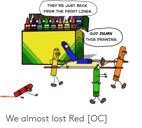 God, Lost, and Back: THEY'RE JUST BACK  FROM THE FRONT LINES.  GOD DAMN  THIS DRAWING. We almost lost Red [OC]