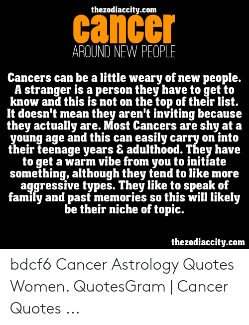 Thezodiaccitycom Cancer AROUND NEW PEOPLE Cancers Can Be a ...