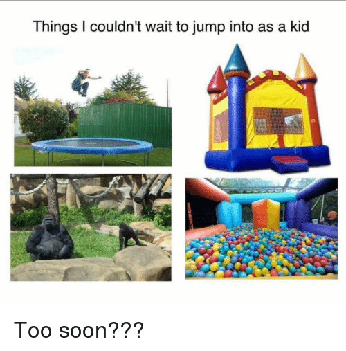 shot through the heart: Things I couldn't wait to jump into as a kid Too soon???