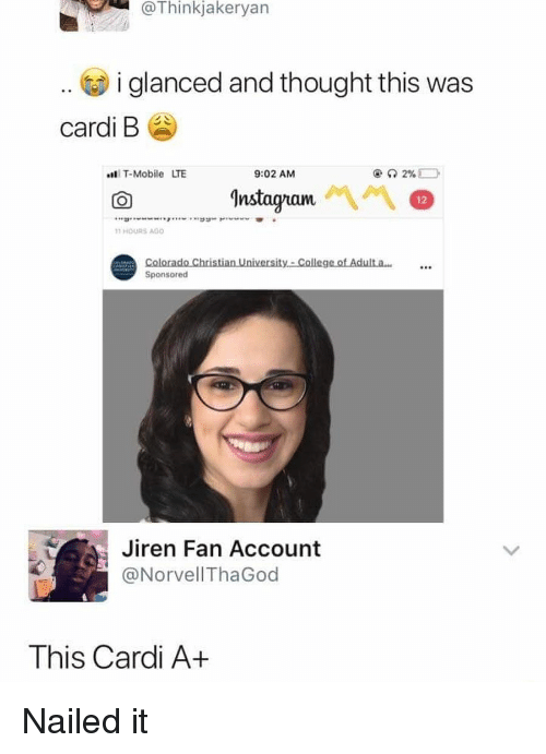 Nstagram: @Thinkjakeryan  .. i glanced and thought this was  cardi B  T-Mobile LTE  9:02 AM  nstagram  12  HOURS AGO  80  Sponsored  Jiren Fan Account  @NorvellThaGod  This Cardi A+ Nailed it