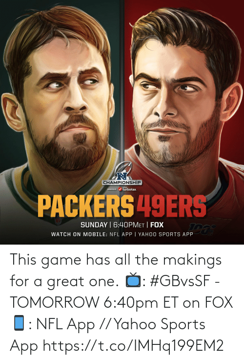 all: This game has all the makings for a great one.  📺: #GBvsSF - TOMORROW 6:40pm ET on FOX 📱: NFL App // Yahoo Sports App https://t.co/IMHq199EM2