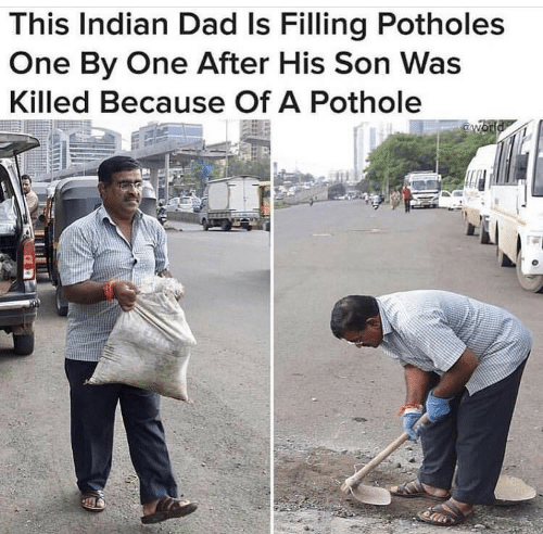 Dad, Indian, and One: This Indian Dad Is Filling Potholes  One By One After His Son Was  Killed Because Of A Pothole