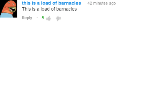 This Is A Load Of Barnacles: this is a load of barnacles  This is a load of barnacles  42 minutes ago  Reply 5