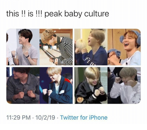 Iphone, Twitter, and 10 2: this !! is !! peak baby culture  fiy  11:29 PM 10/2/19 Twitter for iPhone