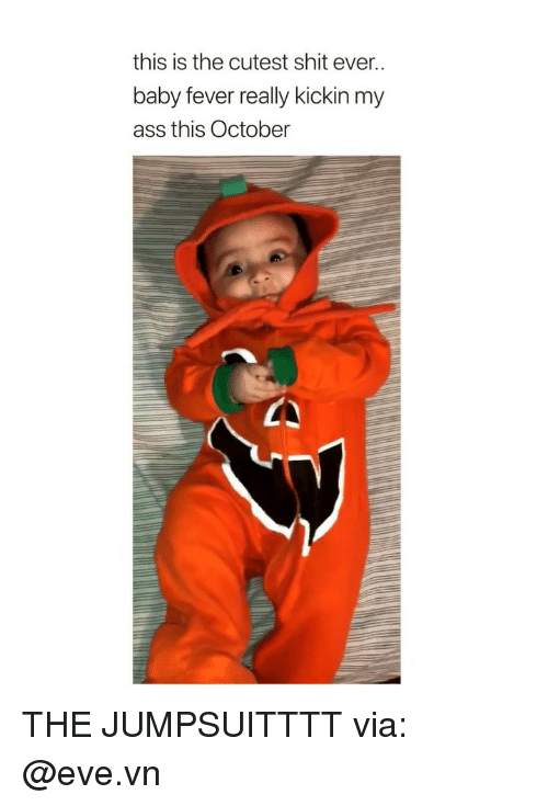 Ass, Shit, and Girl Memes: this is the cutest shit ever.  baby fever really kickin my  ass this October THE JUMPSUITTTT via: @eve.vn