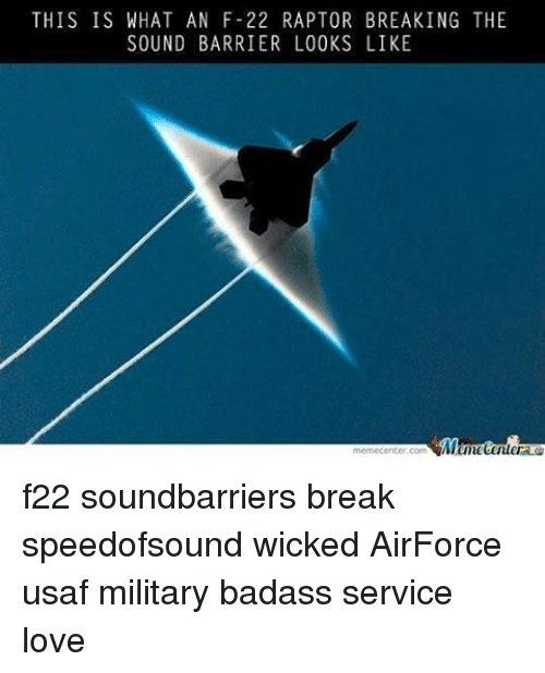 f-22: THIS IS WHAT AN F-22 RAPTOR BREAKING THE  SOUND BARRIER LOOKS LIKE  Mumetenler f22 soundbarriers break speedofsound wicked AirForce usaf military badass service love