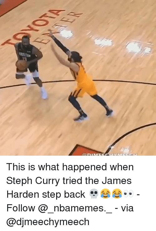 James Harden, Memes, and Steph Curry: This is what happened when Steph Curry tried the James Harden step back 💀😂😂👀 - Follow @_nbamemes._ - via @djmeechymeech