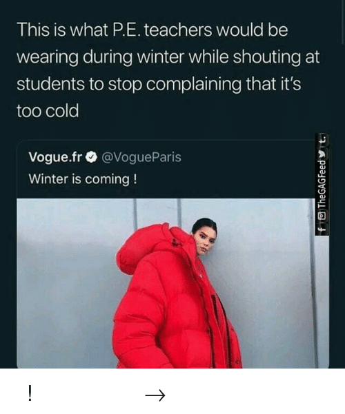 vogue: This is what P.E. teachers would be  wearing during winter while shouting at  students to stop complaining that it's  too cold  Vogue.fr @VogueParis  Winter is coming! 𝘍𝘰𝘭𝘭𝘰𝘸 𝘮𝘺 𝘗𝘪𝘯𝘵𝘦𝘳𝘦𝘴𝘵! → 𝘤𝘩𝘦𝘳𝘳𝘺𝘩𝘢𝘪𝘳𝘦𝘥