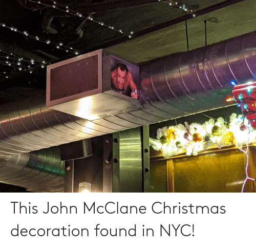 Decoration: This John McClane Christmas decoration found in NYC!