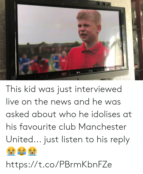 Manchester United: This kid was just interviewed live on the news and he was asked about who he idolises at his favourite club Manchester United... just listen to his reply 😭😂😭 https://t.co/PBrmKbnFZe