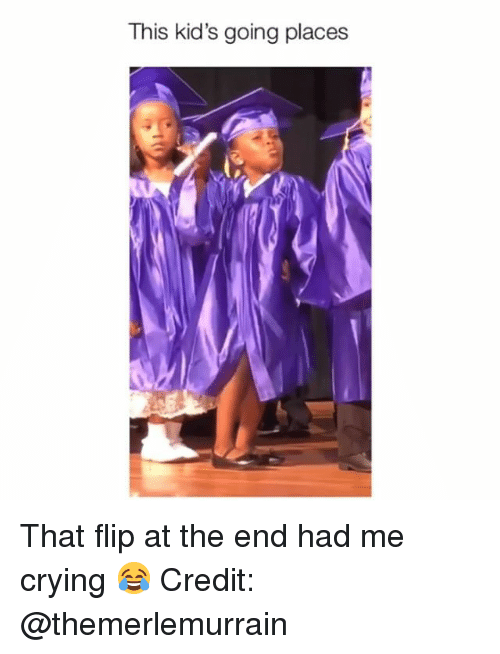 Crying, Memes, and Kids: This kid's going places That flip at the end had me crying 😂 Credit: @themerlemurrain