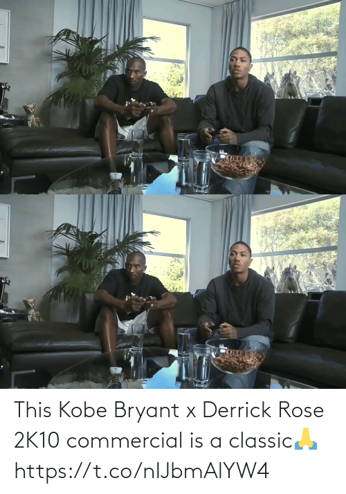 Kobe: This Kobe Bryant x Derrick Rose 2K10 commercial is a classic🙏 https://t.co/nIJbmAlYW4
