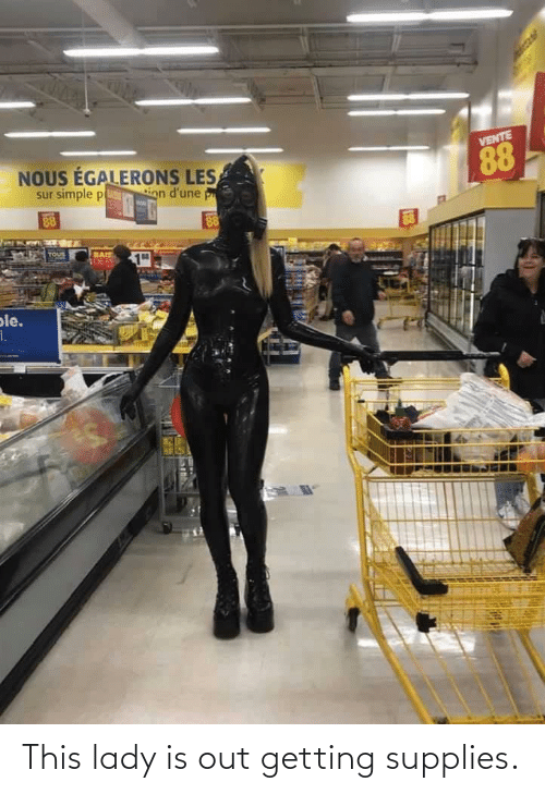 out: This lady is out getting supplies.