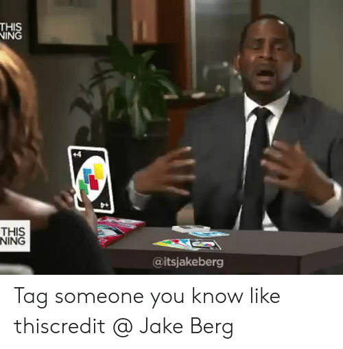 Twitter, Tag Someone, and Com: THIS  NING  +4  THIS  NING  @itsjakeberg Tag someone you know like thiscredit @  Jake Berg
