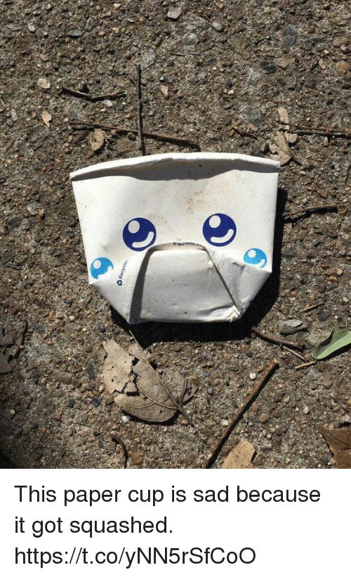 Sad, Faces-In-Things, and Got: This paper cup is sad because it got squashed. https://t.co/yNN5rSfCoO