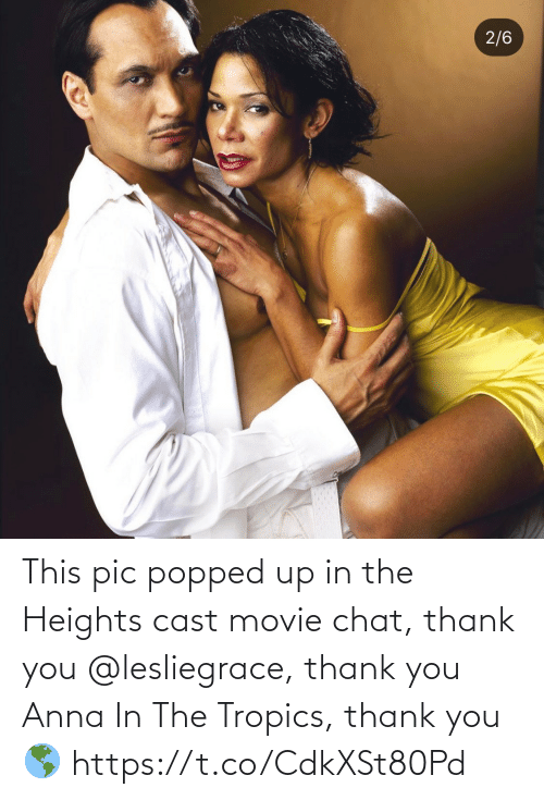 Movie: This pic popped up in the Heights cast movie chat, thank you @lesliegrace, thank you Anna In The Tropics, thank you 🌎 https://t.co/CdkXSt80Pd