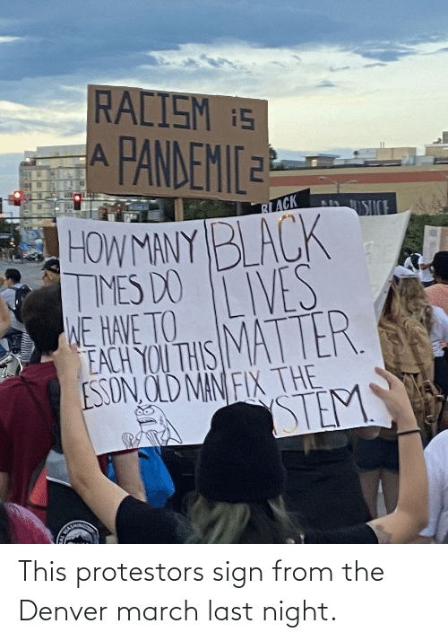 Last: This protestors sign from the Denver march last night.