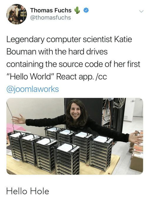 "Hello, Computer, and World: Thomas Fuchs  @thomasfuchs  INDY  HALL  Legendary computer scientist Katie  Bouman with the hard drives  containing the source code of her first  ""Hello World"" React app./cc  @joomlaworks Hello Hole"
