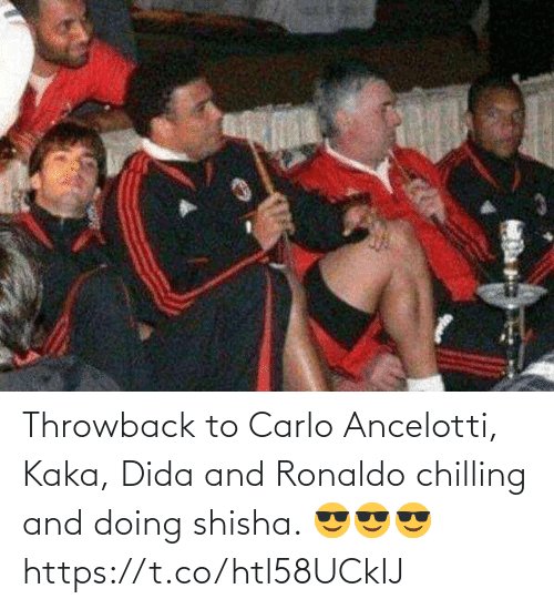 chilling: Throwback to Carlo Ancelotti, Kaka, Dida and Ronaldo chilling and doing shisha.   😎😎😎 https://t.co/htl58UCkIJ