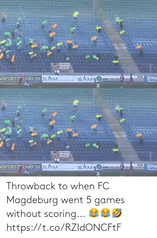 When: Throwback to when FC Magdeburg went 5 games without scoring... 😂😂🤣 https://t.co/RZIdONCFtF