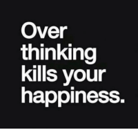 Dont Think Too Much