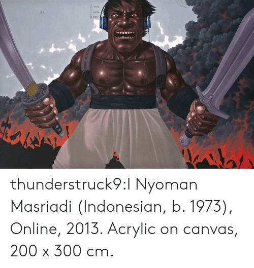 Canvas: thunderstruck9:I Nyoman Masriadi (Indonesian, b. 1973), Online, 2013. Acrylic on canvas, 200 x 300 cm.
