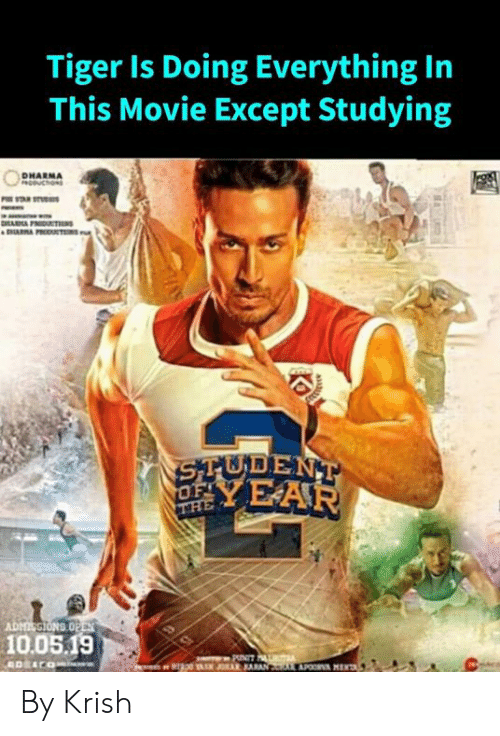 Memes, Movie, and Tiger: Tiger Is Doing Everything In  This Movie Except Studying  DHARMA  YEAR  10.05.19 By Krish