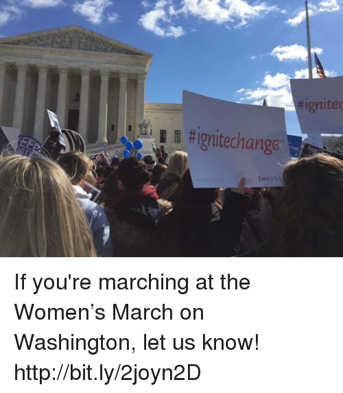 Memes, Ignition, and 🤖: tignitechange  ignited If you're marching at the Women's March on Washington, let us know! http://bit.ly/2joyn2D