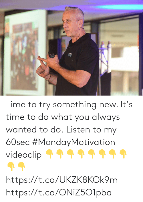 Love for Quotes: Time to try something new.  It's time to do what you  always wanted to do.  Listen to my 60sec #MondayMotivation videoclip   👇👇👇👇👇👇👇👇 👇👇  https://t.co/UKZK8KOk9m https://t.co/ONiZ5O1pba