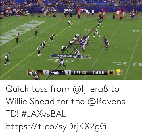 willie: TIMOO  PLA LIKE A  F VEN  NS  VD&  06  1:23 1ST  2nd & 6  3  WBALTV Quick toss from @lj_era8 to Willie Snead for the @Ravens TD! #JAXvsBAL https://t.co/syDrjKX2gG