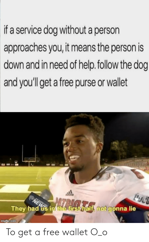 Get A: To get a free wallet O_o